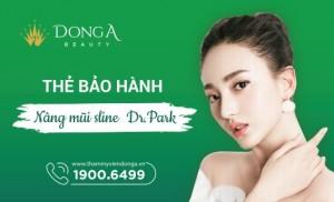 Bảo hành nâng mũi S-line Dr. Park tại TMV Đông Á