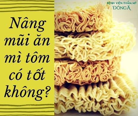 Nâng mũi ăn mì tôm được không? Những thực phẩm cần kiêng sau PTTM